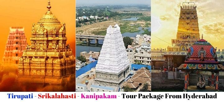 Tirupati Srikalahasti Kanipakam Tour Package From Hyderabad