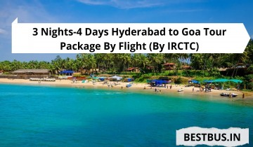 3 Nights-4 Days Hyderabad to Goa Tour Package By Flight