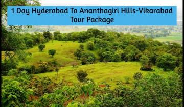 1 Day Hyderabad To Ananthagiri Hills-Vikarabad Tour Package