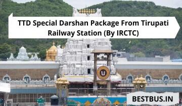 TTD Special Darshan Package From Tirupati Railway Station
